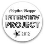 Adoption Bloggers Interview Project 2012