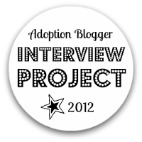 2012 Adoption Blogger Interview Project