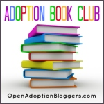 Open Adoption Book Club @ OpenAdoptionBloggers.com