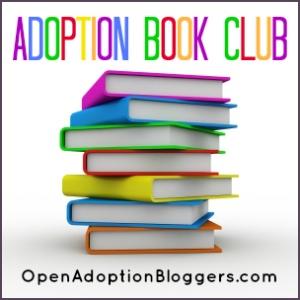 Open Adoption Book Club @ OpenAdoptionBloggers.com